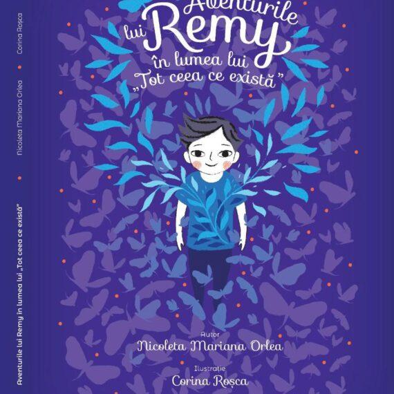 """""""Aventurile lui Remy în lumea lui tot ceea ce există"""" – Cumperi o carte și donezi o oră de terapie pentru un copil cu autism"""