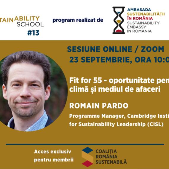 Sustainability School #12: Fit for 55, oportunitate pentru clima si mediul de afaceri